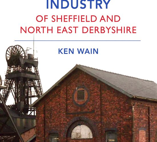 The coal Mining Industry of Sheffield and North East Derbyshire - 2014