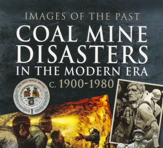 Images of the past. Coal mine disasters in the modern era. c. 1900-1980