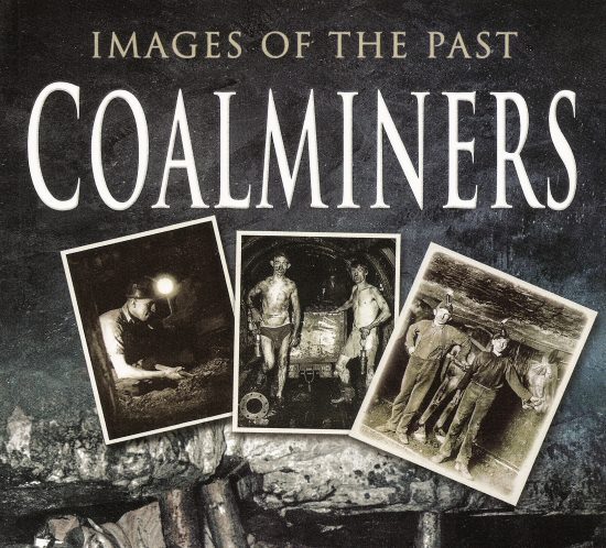 Images of the past. Coalminers