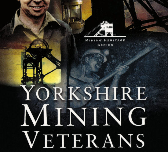 Yorkshire mining veterans. In their own words